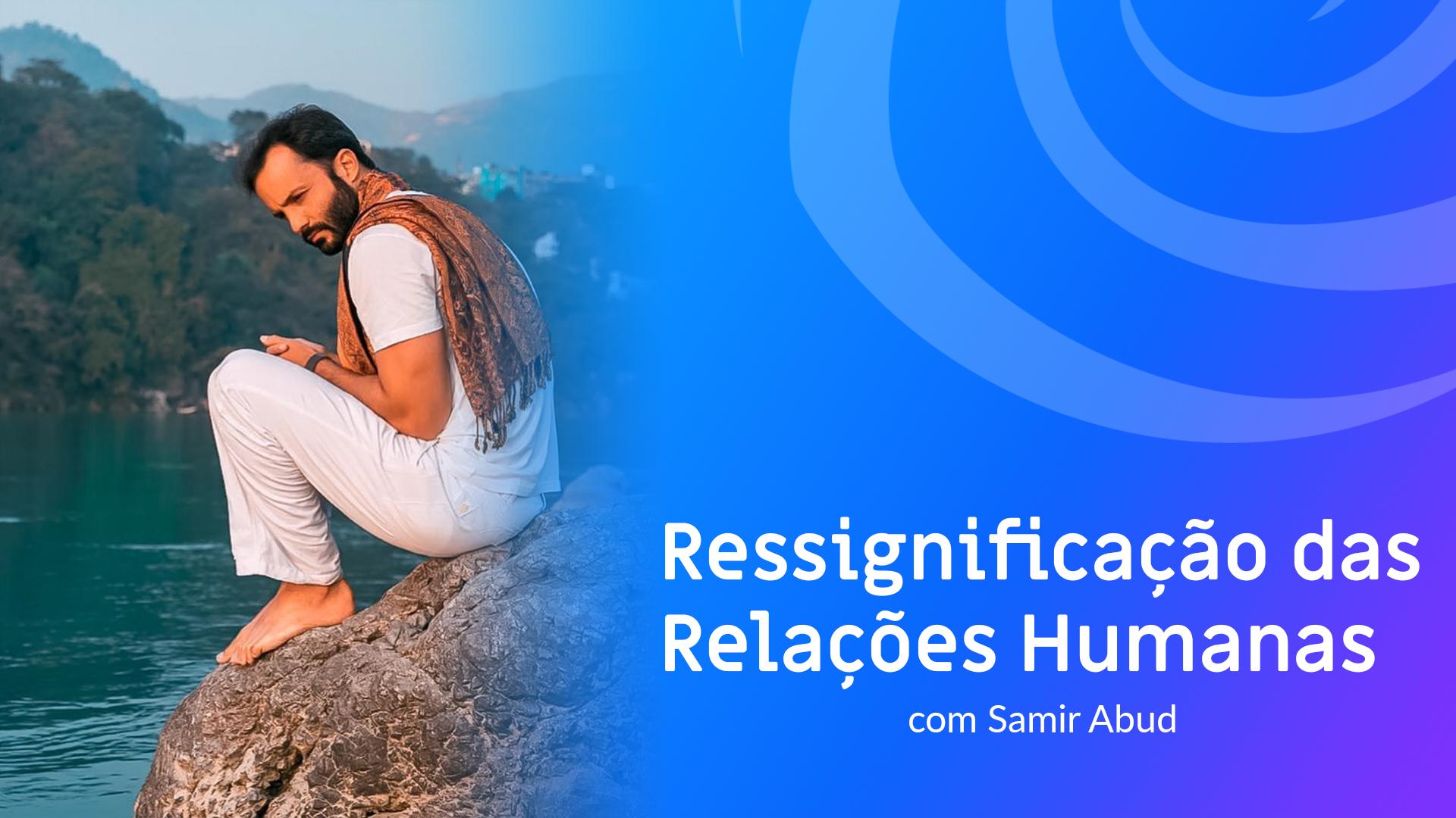 Ressignificação das Relações Humanas